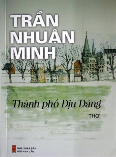 Thu hồi và hủy tập thơ 'Thành phố dịu dàng' của Trần Nhuận Minh