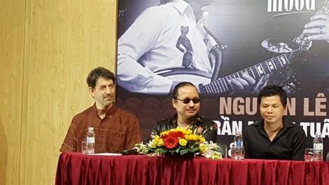 NS Nguyên Lê về nước, mang cuộc 'giao thoa' âm nhạc Việt và nhạc phương Tây đến giới trẻ