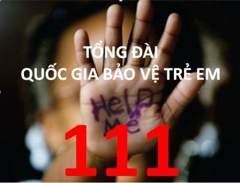 Gọi số 111 khi phát hiện trẻ bị bạo hành, xâm hại, bóc lột sức lao động