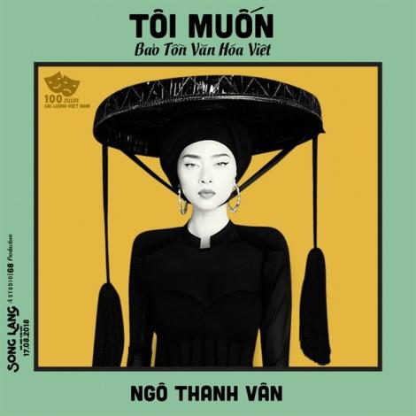 Ngô Thanh Vân: 'Văn hóa cần bảo tồn chứ đừng vay mượn'