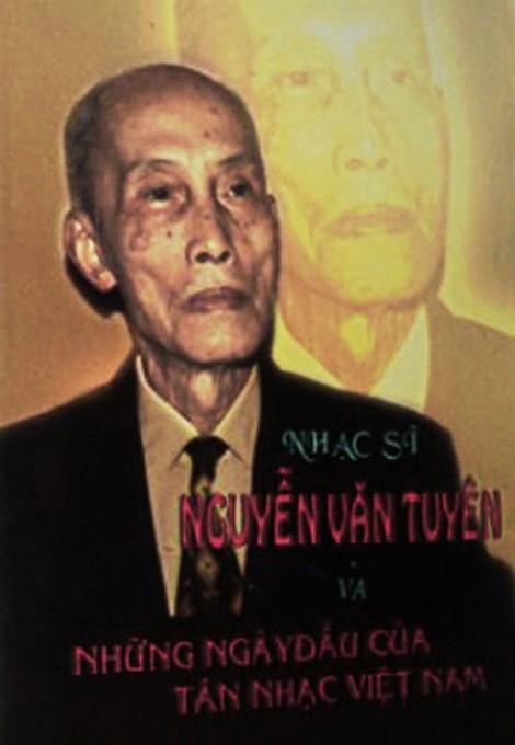 Bài 7: Nguyễn Văn Tuyên - người cổ vũ nền tân nhạc