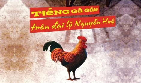 Tiếng gà gáy trên đại lộ Nguyễn Huệ