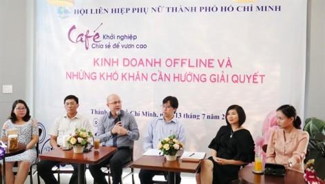 Kinh doanh offline và những khó khăn cần giải quyết