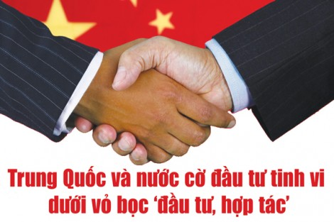 Trung Quốc và nước cờ đầu tư tinh vi dưới vỏ bọc 'đầu tư, hợp tác'