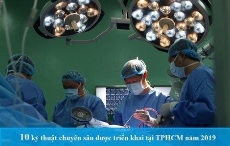 10 kỹ thuật chuyên sâu được triển khai tại TPHCM năm 2019