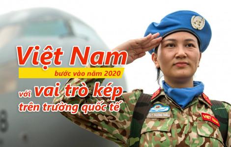Việt Nam bước vào năm 2020 với vai trò kép trên trường quốc tế